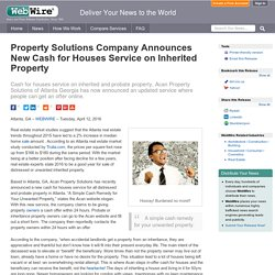 Property Solutions Company Announces New Cash for Houses Service on Inherited Property