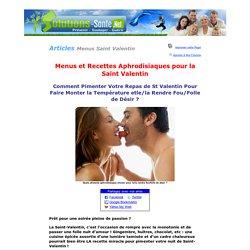 Solutions-Sante.Net - Mmenus et recettes aphrodisiaques pour la saint valentin