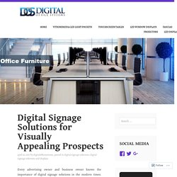Digital Signage Solutions for Visually Appealing Prospects