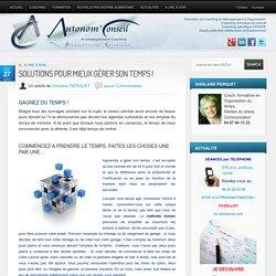 SOLUTIONS POUR MIEUX GÉRER SON TEMPS ! - Autonom conseil Autonom conseil