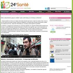 » Des solutions pour aider son cerveau à mieux retenir- 24hSanté.com