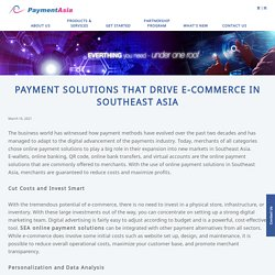 Payment Solutions that Drive E-Commerce in Southeast Asia