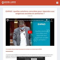 14 jan. 2021 EHPAD : quelles solutions concrètes pour répondre aux exigences sociales et sanitaires ? - Michel Larive