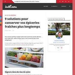 9 solutions pour conserver vos épiceries fraîches plus longtemps