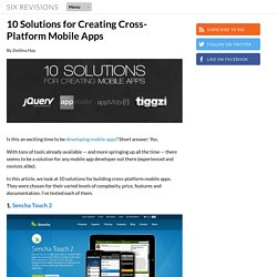 10 Solutions for Creating Cross-Platform Mobile Apps