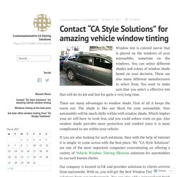 """Contact """"CA Style Solutions"""" for amazing vehicle window tinting – Customautomotive CA Styling Solutions"""