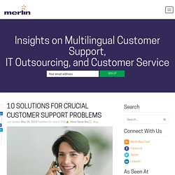 10 Solutions for Crucial Customer Support Problems