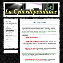 B) Les Solutions - La cyberdépendance TPE 2009-2010