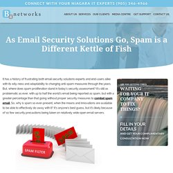 As Email Security Solutions Go, Spam is a Different Kettle of Fish