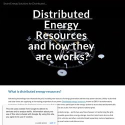 Smart Energy Solutions for Distributed Energy Resources