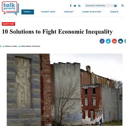 10 Solutions to Fight Economic Inequality - Talk Poverty