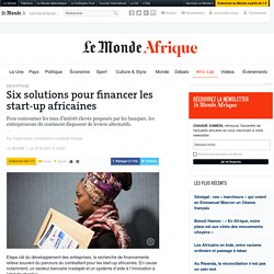 Six solutions pour financer les start-up africaines