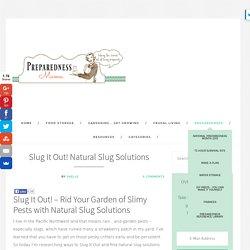 Slug It Out! Slug Solutions - Garden Primer Series