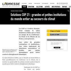 Solutions COP 21 : grandes et petites institutions du monde entier au secours du climat