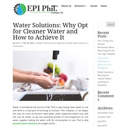 Water Solutions: Why Opt for Cleaner Water and How to Achieve It - Envireau Pacific Incorporated (EPI)