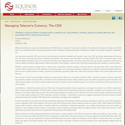 Managing Telecom's Currency: The CDR - Call Detail Record - Telecom Software Solutions, Fraud, Switch, Wireless, Revenue Assurance - Equinox Information Systems