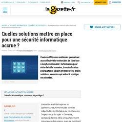 Quelles solutions mettre en place pour une sécurité informatique accrue ?