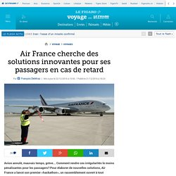 Air France cherche des solutions innovantes pour ses passagers en cas de retard