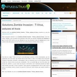 Solutions Zombie Invasion : T-Virus, astuces et trucs