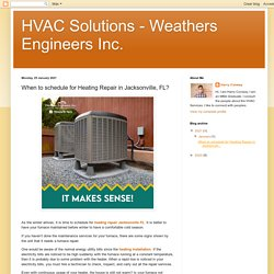 HVAC Solutions - Weathers Engineers Inc.: When to schedule for Heating Repair in Jacksonville, FL?