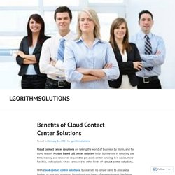 Benefits of Cloud Contact Center Solutions