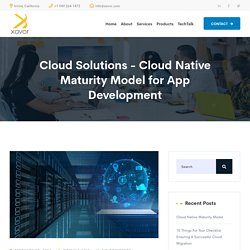 Cloud Solutions - Cloud Native Maturity Model for App Development