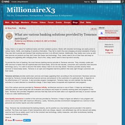 What are various banking solutions provided by Temenos services? - MillionaireX3
