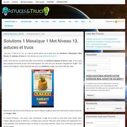 Solutions 1 Mosaïque 1 Mot Niveau 13, astuces et trucs