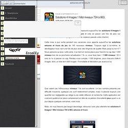 Solutions 4 Images 1 Mot niveaux 724 à 863, astuces et trucs