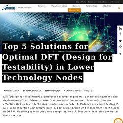 Top 5 Solutions for Optimal DFT in Lower Technology Nodes