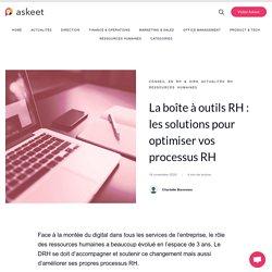 La boîte à outils RH : les solutions pour optimiser vos processus RH