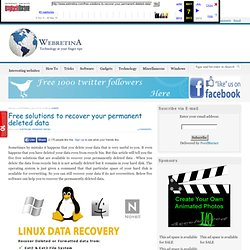Free solutions to recover your permanent deleted data - Webretina : Technical blog