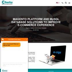 Chetu Solutions │ Magento Platform and MySQL Database Integration
