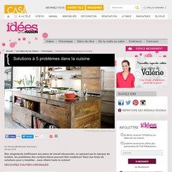 Solutions à 5 problèmes dans la cuisine