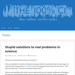 Stupid solutions to real problems in science – The 100% CI
