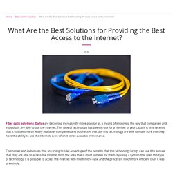 What Are the Best Solutions for Providing the Best Access to the Internet? -