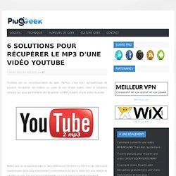 6 solutions pour récupérer le MP3 d'une vidéo Youtube