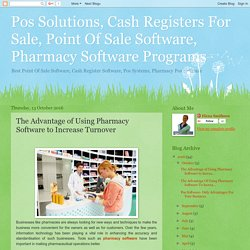 Pos Solutions, Cash Registers For Sale, Point Of Sale Software, Pharmacy Software Programs: The Advantage of Using Pharmacy Software to Increase Turnover
