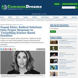 Naomi Klein: Radical Solutions Only Proper Response to 'Unyielding Science-Based Deadline'