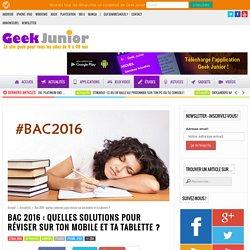 Bac 2016 : quelles solutions pour réviser sur ton mobile et ta tablette