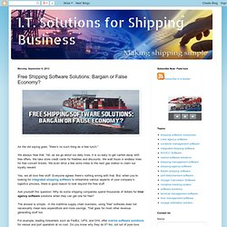 I.T. Solutions for Shipping Business: Free Shipping Software Solutions: Bargain or False Economy?