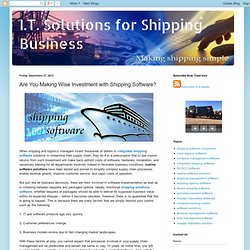 I.T. Solutions for Shipping Business: Are You Making Wise Investment with Shipping Software?