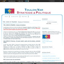 TPM : BHNS VS TRAMWAY - Enjeux et Solutions - Le blog de TVSP : Toulon Var Stratégie et Politique