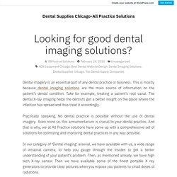 Looking for good dental imaging solutions?