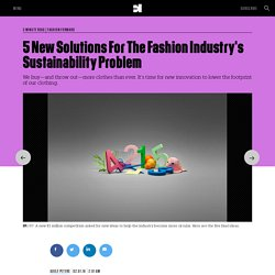 5 New Solutions For The Fashion Industry's Sustainability Problem