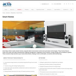 Create Smarter Homes with Actis Technologies
