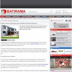 Quelles solutions techniques dans les Bâtiments Bepos - batirama.com