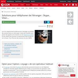 Solutions pour téléphoner de l'étranger : Skype , Viber...