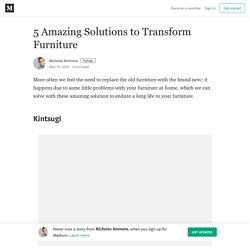 5 Amazing Solutions to Transform Furniture