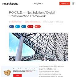 F.O.C.U.S — Net Solutions' Digital Transformation Framework